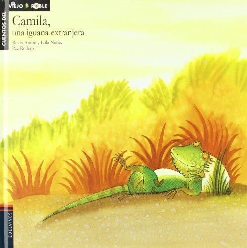 Camila, una iguana extranjera: 6 (Cuentos del viejo roble)