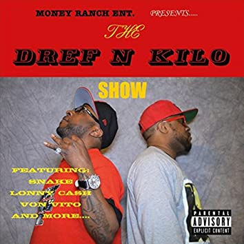 The Dref n Kilo Show