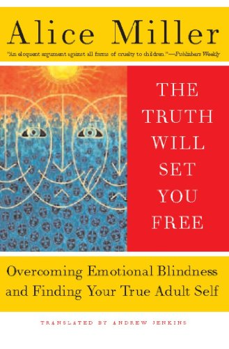 The Truth Will Set You Free: Overcoming Emotional Blindness and Finding Your True...