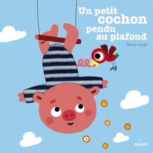 Un petit cochon pendu au plafond (Contes et comptines à toucher)