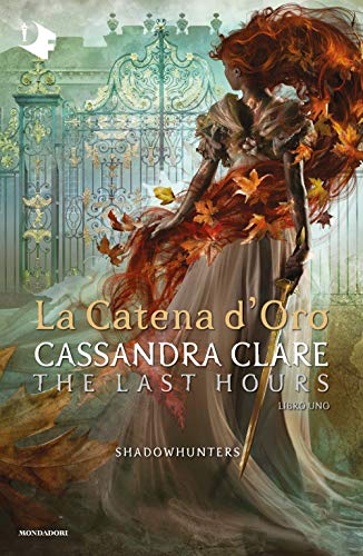 La catena d'oro. Shadowhunters. The last hours (Vol. 1)