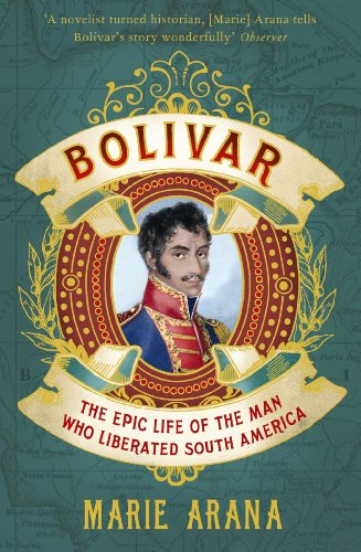 Bolivar: The Epic Life of the Man Who Liberated South America (English Edition)