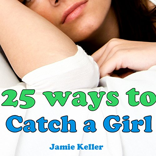 25 Ways to Catch a Girl audiobook cover art