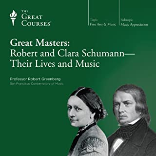 Great Masters: Robert and Clara Schumann - Their Lives and Music                   Written by:                                                                                                                                 Robert Greenberg,                                                                                        The Great Courses                               Narrated by:                                                                                                                                 Robert Greenberg                      Length: 6 hrs and 16 mins     2 ratings     Overall 5.0