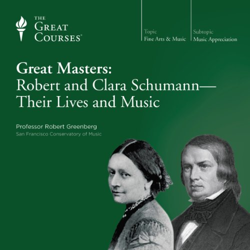 『Great Masters: Robert and Clara Schumann - Their Lives and Music』のカバーアート
