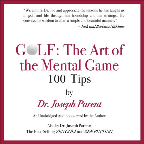 GOLF: The Art of the Mental Game     100 Classic Golf Tips              De :                                                                                                                                 Dr. Joseph Parent                               Lu par :                                                                                                                                 Dr. Joseph Parent                      Durée : 2 h et 3 min     Pas de notations     Global 0,0