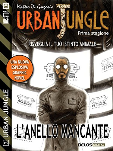 Urban Jungle: L'anello mancante: Urban Jungle 3 (Italian Edition)