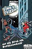 Finn und Frieda auf der Spur der Superschurken: Ein spannender Superhelden-Roman ab 8 Jahre
