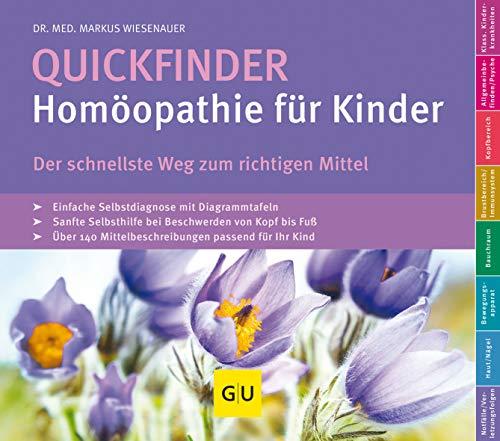 Quickfinder- Homöopathie für Kinder: Der schnellste Weg zum richtigen Mittel (GU Quickfinder Partnerschaft & Familie)