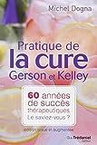 Pratique de la cure Gerson et Kelley - 60 années de succès thérapeutiques... Le saviez-vous ?