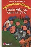 Kommissar Klicker V. Käpt'n Ketchup dreht ein Ding