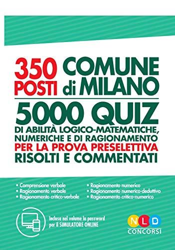 Concorso Comune di Milano 350 posti vari profili. Test di abilità logico-matematiche per la prova preselettiva