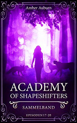 Academy of Shapeshifters: Sammelband 5 (Fantasy-Serie) (Academy of Shapeshifters Sammelbände)