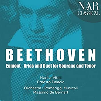 Beethoven: Egmont, Arias and Duet for Soprano and Tenor