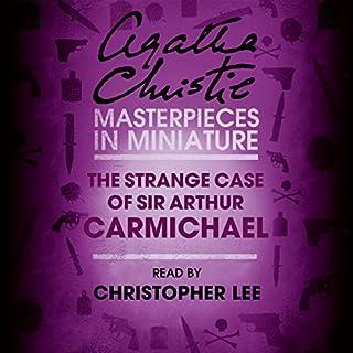 The Strange Case of Sir Arthur Carmichael: A Hercule Poirot Short Story cover art