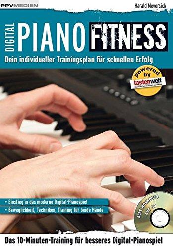 Digital Piano Fitness. Dein individueller Trainingsplan für schnellen Erfolg (Fitnessreihe)