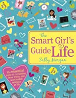 The Smart Girl's Guide to Life by Sally Morgan(2014-07-03)