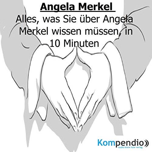 Angela Merkel - Alles, was Sie über Angela Merkel wissen müssen, in 10 Minuten Titelbild