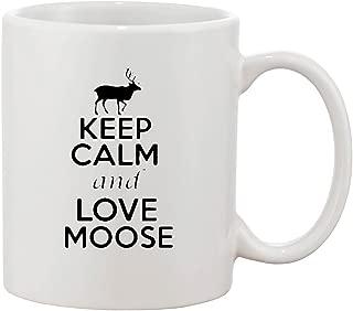 Keep Calm And Love Moose Animal Lover Funny Ceramic White Coffee 11 Oz Mug