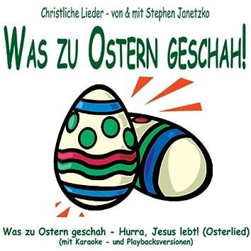 Was zu Ostern geschah