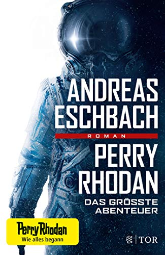 Perry Rhodan - Das größte Abenteuer: Roman