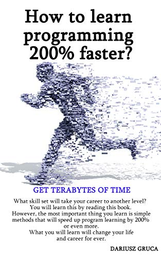 How to learn programming 200% faster?: Get Terabytes of time