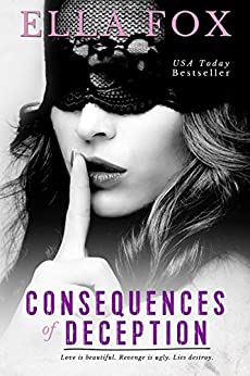 Consequences of Deception by [Ella Fox]