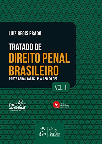 Tratado de Direito Penal Brasileiro - Parte Geral - Vol. 1: Volume 1