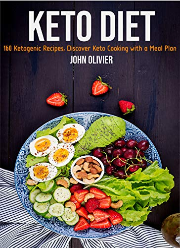 KETO DIET: 160 Ketogenic Recipes, Discover Keto Cooking with a Meal Plan 1