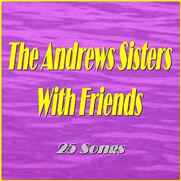 The Andrews Sisters With Friends (feat. Al Jolson, Bing Crosby, Carmen Miranda, Danny Kaye, Desi Amaz, Les Paul, Red Foley, the Melloman, Dick Haymes) [25 Songs]