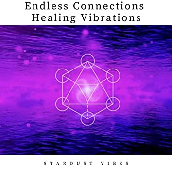 Endless Connections Healing Vibrations