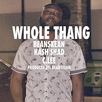 Whole Thang (feat. Kash Shad)