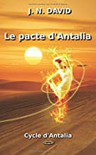Le pacte d'Antalia (Cycle d'Antalia) (French Edition)