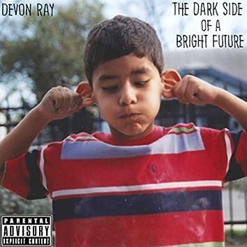 The Dark Side of a Bright Future