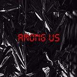 AMONG US (Freestyle) [Explicit]