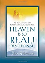 Heaven Is So Real Devotional: 90 Reflections on Supernatural Encounters