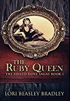 The Ruby Queen: Premium Large Print Hardcover Edition
