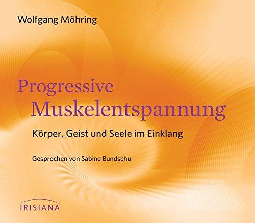 Progressive Muskelentspannung CD: Körper, Geist und Seele im Einklang