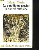 Le Paradigme Perdu - La Nature Humaine - Editions du Seuil