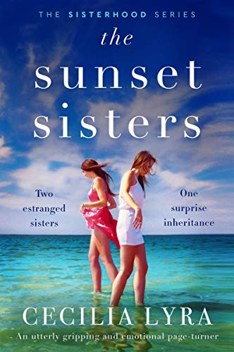 The Sunset Sisters: An utterly gripping and emotional page-turner (The Sisterhood Series)