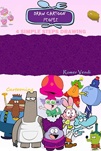 Draw Cartoon People In 4 Simple Steps: Then Write A Story (4 Simple Steps Drawing) (English Edition)