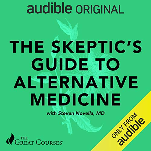 The Skeptic's Guide to Alternative Medicine cover art
