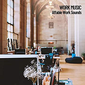 Work Music: Affable Work Sounds