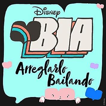"""Arreglarlo bailando (From """"BIA"""")"""