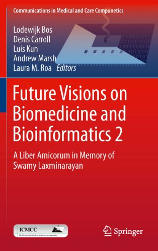 Future Visions on Biomedicine and Bioinformatics 2: A Liber Amicorum in Memory of Swamy Laxminarayan