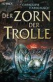 Christoph Hardebusch: Der Zorn der Trolle