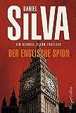 Der englische Spion (Gabriel Allon, Band 15) - Daniel Silva