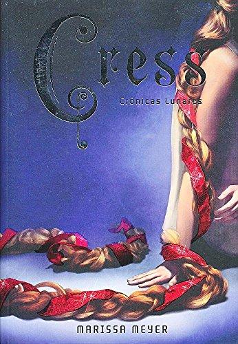Cress (Lunar Chronicles) (Spanish Edition) -  Meyer, Marissa, Paperback