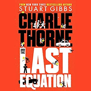 Charlie Thorne and the Last Equation     Charlie Thorne              By:                                                                                                                                 Stuart Gibbs                           Length: 8 hrs and 30 mins     Not rated yet     Overall 0.0
