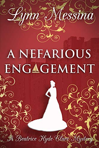A Nefarious Engagement: A Regency Cozy Historical Murder Mystery (Beatrice Hyde-Clare Mysteries Book 4)